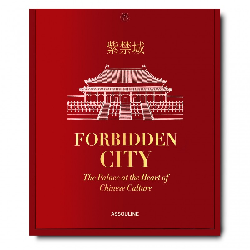 Forbidden City : The Palace at the Heart of Chinese Culture