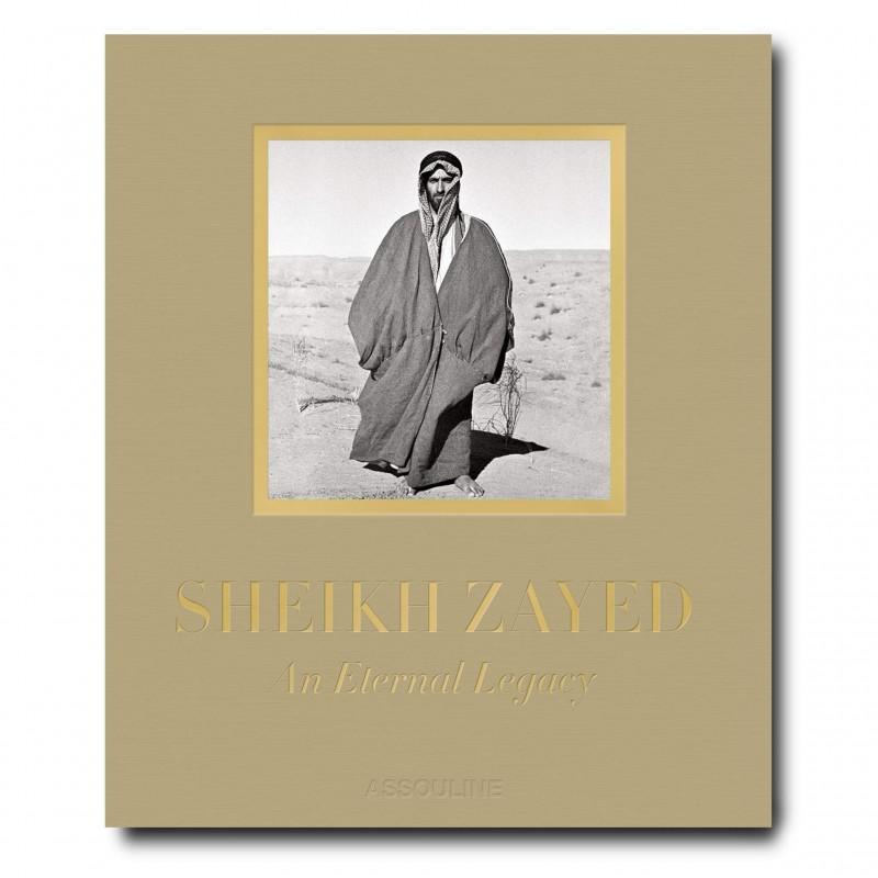 Sheikh Zayed An Eternal Legacy