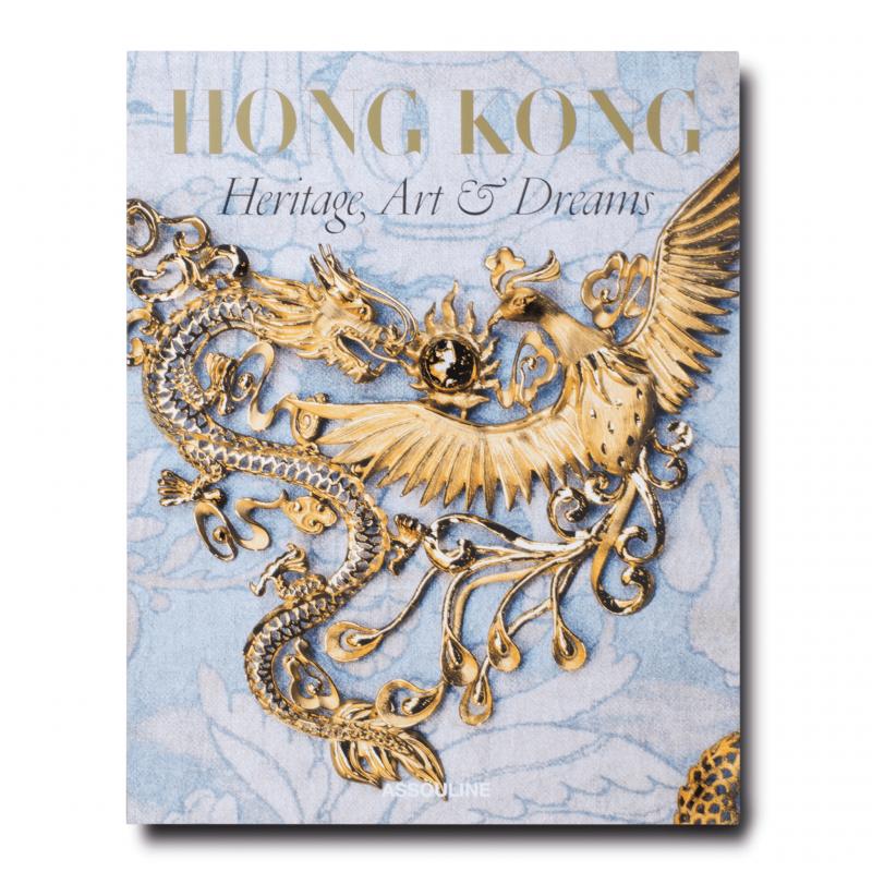Hong Kong : Heritage, Art, and Dreams